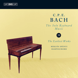 C.P.E. Bach - Solo Keyboard Music, Vol.38: The Earliest Works