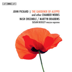 The Gardener of Aleppo - chamber works by John Pickard