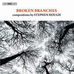 Broken Branches - compositions by Stephen Hough