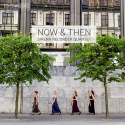 Now & Then - Sirena Recorder Quartet