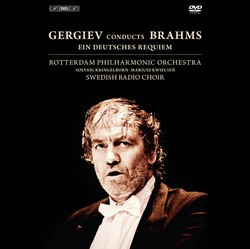 DVD: Gergiev conducts Brahms - Ein deutsches Requiem
