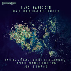 Lars Karlsson - Seven Songs and Clarinet Concerto