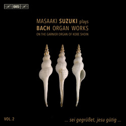 Masaaki Suzuki plays Bach Organ Works, Vol. 2