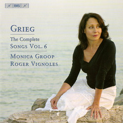 Grieg - The Complete Songs, Vol.6