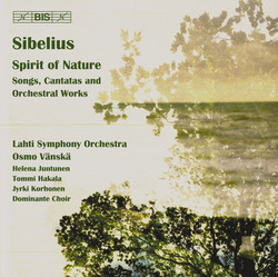 Sibelius - Spirit of Nature. Songs, Cantatas & Orchestral Works